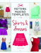 Alice Prier: Pattern Making Templates for Skirts & Dresses: All You Need to Design, Adapt, and Customize Your Clothes