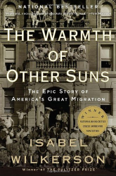 Isabel Wilkerson: The Warmth of Other Suns: The Epic Story of America's Great Migration