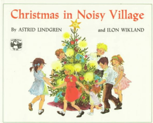 Astrid Lindgren: Christmas in Noisy Village