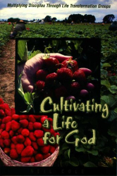 Neil Cole: Cultivating a Life for God: Multiplying Disciples Through Life Transformation Groups