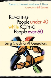Edward H. Hammett: Reaching People Under 40 While Keeping People Over 60: Being Church for All Generations (TCP Leadership Series)