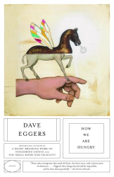 Dave Eggers: How We Are Hungry