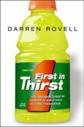 Darren Rovell: First in Thirst: How Gatorade Turned the Science of Sweat into a Cultural Phenomenon