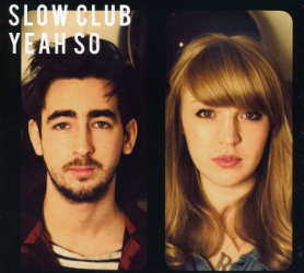 Slow Club -