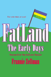 Frannie Zellman: Fatland: The Early Days