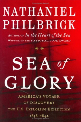 Nathaniel Philbrick: Sea of Glory: America's Voyage of Discovery, the U.S. Exploring Expedition, 1838-1842