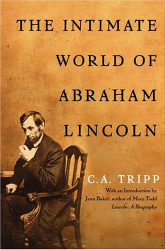 C. A. TRIPP: INTIMATE WORLD OF ABRAHAM LINCOLN