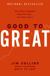 Jim Collins: Good to Great : Why Some Companies Make the Leap...And Others Don't