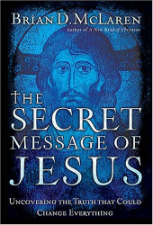 Brian McLaren: The Secret Message of Jesus