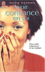 Marie Haddou: Avoir confiance en soi