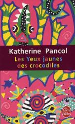 Katherine Pancol: Les Yeux jaunes des crocodiles