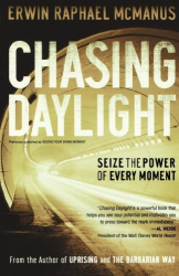 Erwin Raphael McManus: Chasing Daylight: Seize the Power of Every Moment