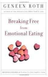 Geneen Roth: Breaking Free from Emotional Eating