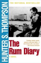 Hunter S. Thompson: The Rum Diary : A Novel