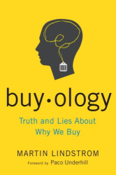 Martin Lindstrom: Buyology: Truth and Lies About Why We Buy