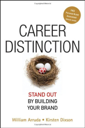 William Arruda & Kristen Dixson: Career Distinction: Stand Out by Building Your Brand