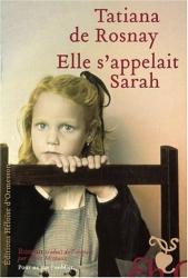 Tatiana de Rosnay: Elle s'appelait Sarah