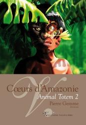 Pierre Gemme: Coeurs d'Amazonie (2e épisode de la série Animal Totem)
