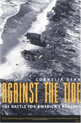 Cornelia Dean: Against the Tide: The Battle for America's Beaches