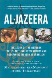 Mohammed El-Nawawy: Al-Jazeera: The Story of the Network That Is Rattling Governments and Redefining Modern Journalism