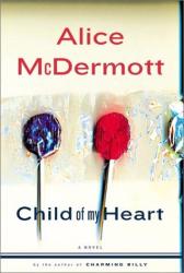 Alice McDermott: Child of My Heart