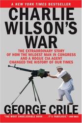George Crile: Charlie Wilsons War