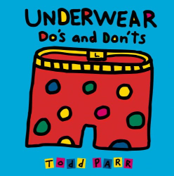 Todd Parr: Underwear Do's and Don'ts
