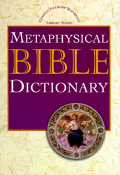 Charles Fillmore: Metaphysical Bible Dictionary