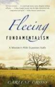 Carlene Cross: Fleeing Fundamentalism: A Minister's Wife Examines Faith