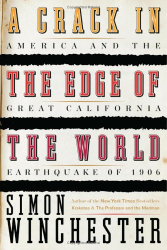 Simon Winchester: A Crack in the Edge of the World: America and the Great California Earthquake of 1906