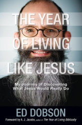 Ed Dobson: The Year of Living like Jesus