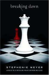 Stephenie Meyer: Breaking Dawn (The Twilight Saga, Book 4)