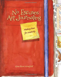 : No Excuses Art Journaling