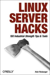Rob Flickenger: Linux Server Hacks