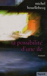 Michel Houellebecq: La possibilité d'une île - Prix Interallié 2005
