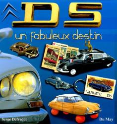 Serge Defradat: DS : Un fabuleux destin