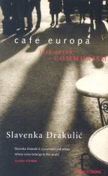 Slavenka Drakulic: Cafe Europa