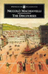Niccolo Machiavelli: Discourses
