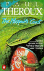 Paul Theroux: The Mosquito Coast