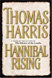 Thomas Harris: Hannibal Rising