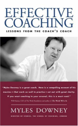 : Effective Coaching: Lessons from the Coaches' Coach