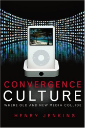 Henry Jenkins: Convergence Culture
