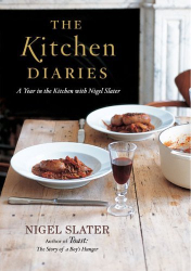 Nigel Slater: The Kitchen Diaries: A Year in the Kitchen with Nigel Slater