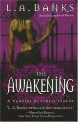 L. A. Banks: The Awakening (Vampire-Huntress)