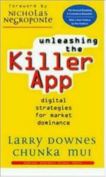 : Unleashing the Killer App: Digital Strategies for Market Dominance
