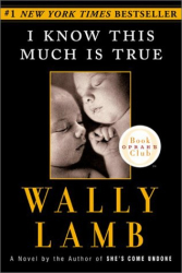 Wally Lamb: I Know This Much Is True