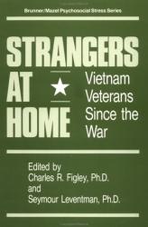 Charles R. Figley, Ph.D.: Strangers at Home: Vietnam Veterans Since the War (Brunner/Mazel Pyschosocial Stress Series, No 19)
