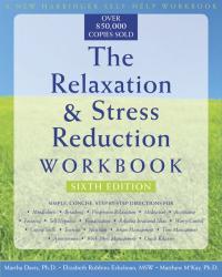 Martha Davis: The Relaxation & Stress Reduction Workbook (New Harbinger Self-Help Workbook)