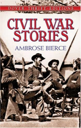 Ambrose Bierce: Civil War Stories (Dover Thrift Editions)