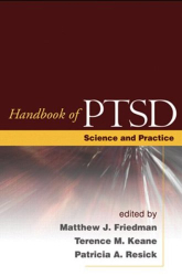 Matthew J. Friedman et al.: Handbook of PTSD: Science and Practice